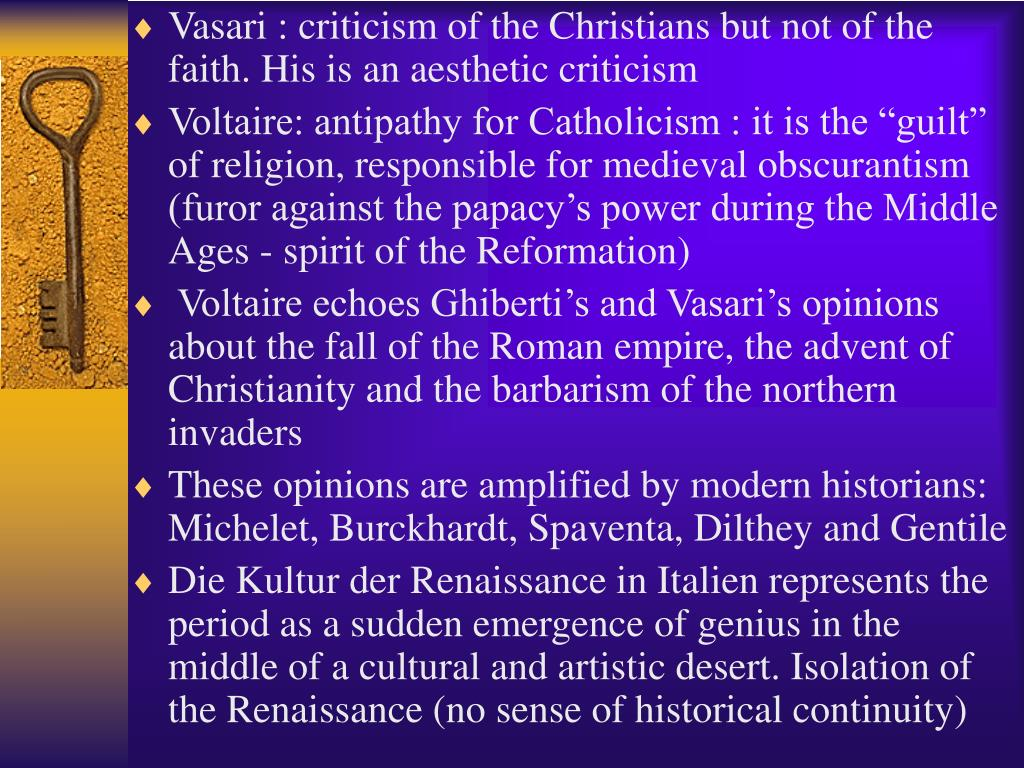 Vasari : criticism of the Christians but not of the faith. His is an aesthetic criticism