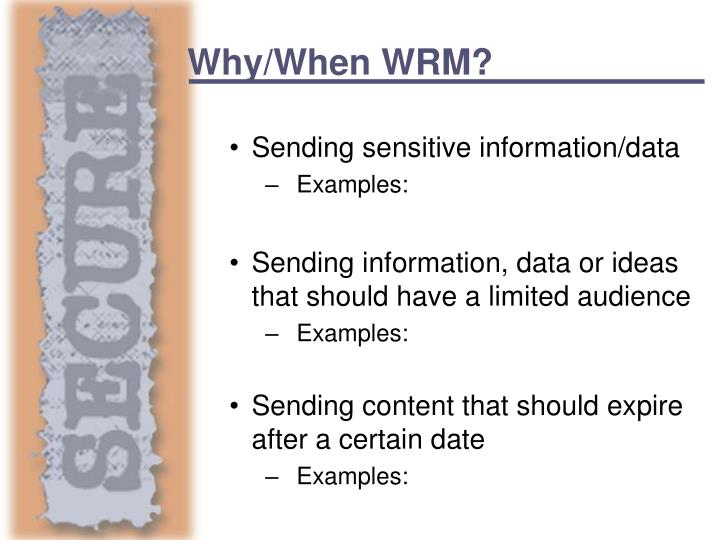 Why/When WRM?