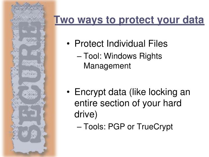Two ways to protect your data