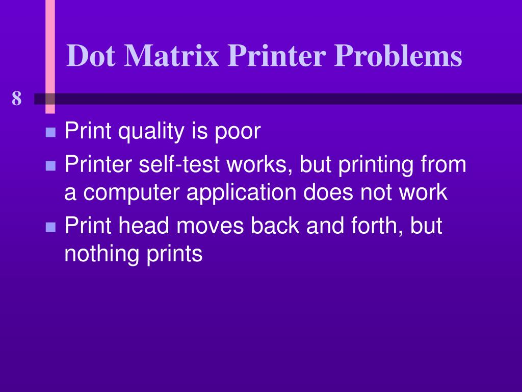Dot Matrix Printer Problems