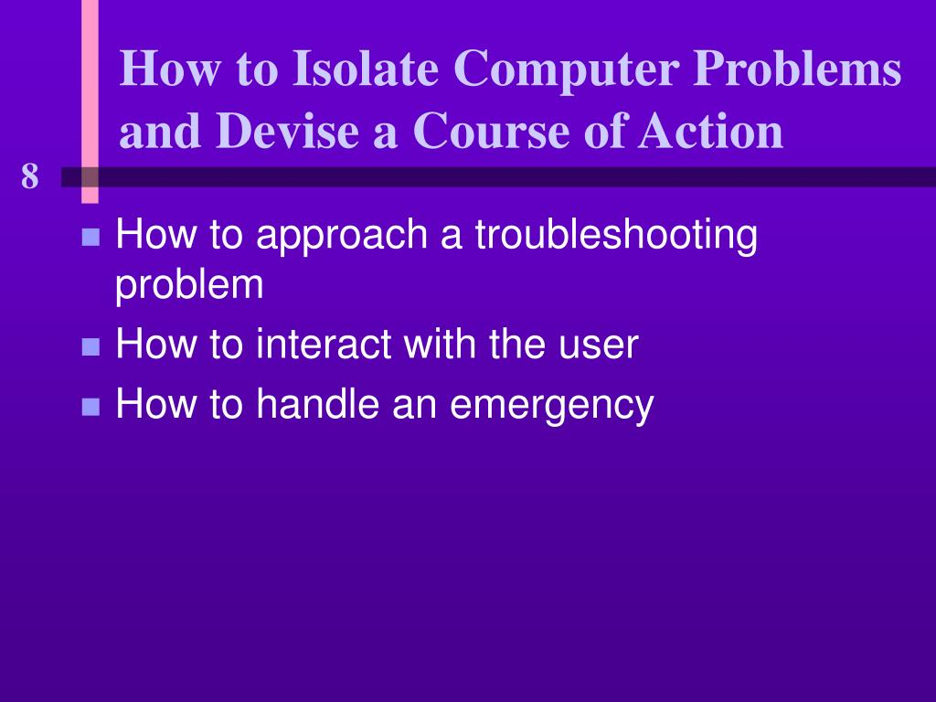 How to Isolate Computer Problems and Devise a Course of Action