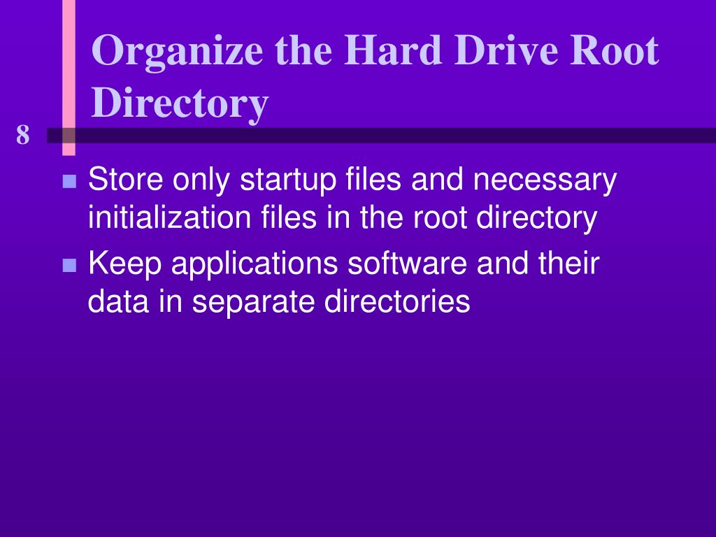 Organize the Hard Drive Root Directory