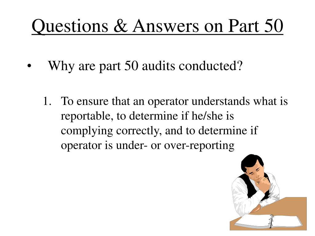 Questions & Answers on Part 50