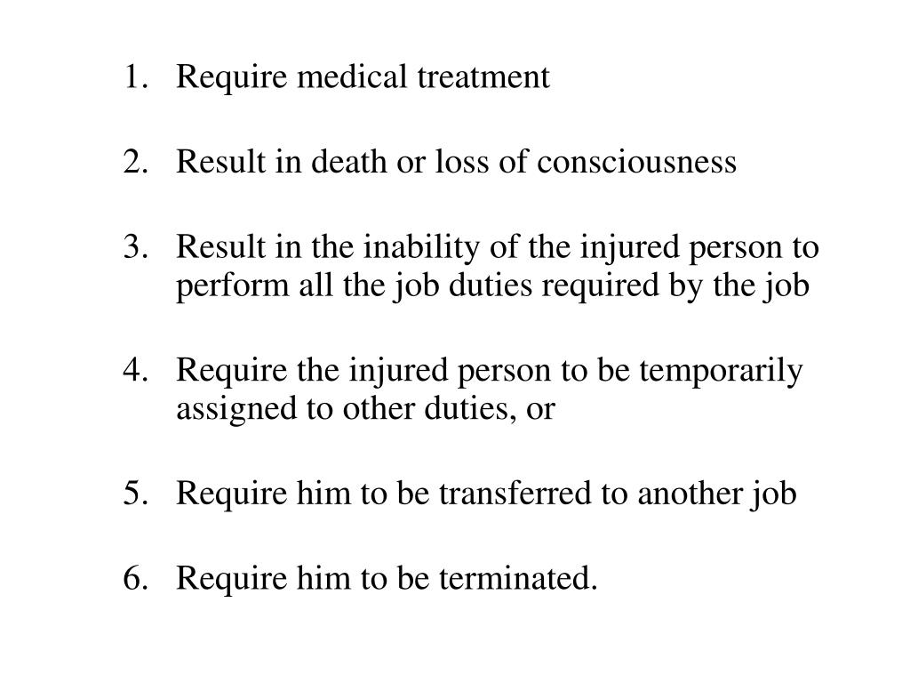 Require medical treatment
