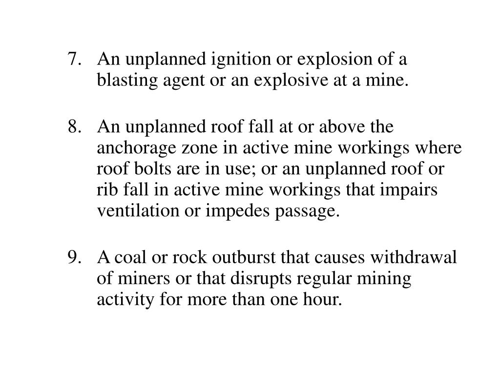 An unplanned ignition or explosion of a blasting agent or an explosive at a mine.
