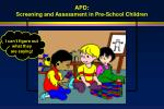 apd screening and assessment in pre school children