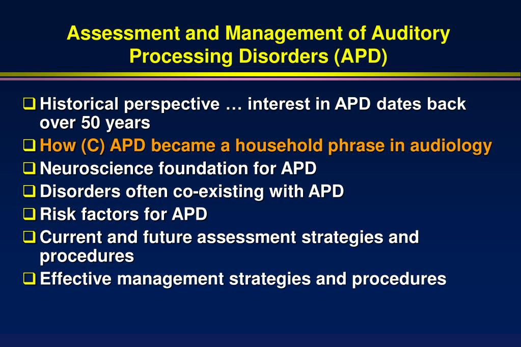 Assessment and Management of Auditory Processing Disorders (APD)