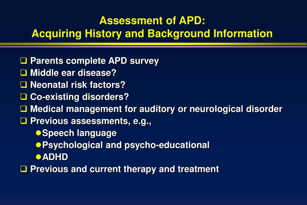 Assessment of APD: