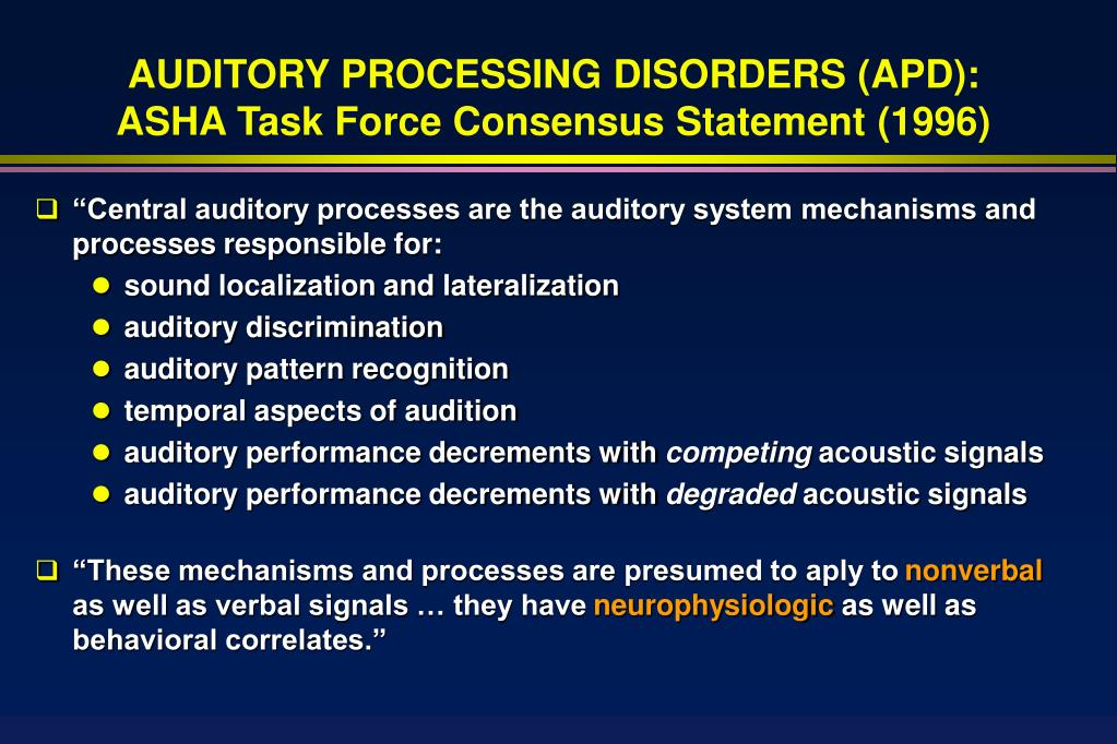 AUDITORY PROCESSING DISORDERS (APD):
