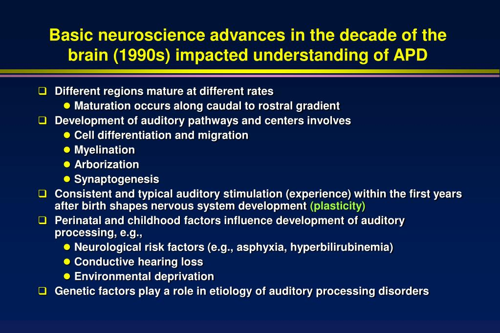 Basic neuroscience advances in the decade of the brain (1990s) impacted understanding of APD