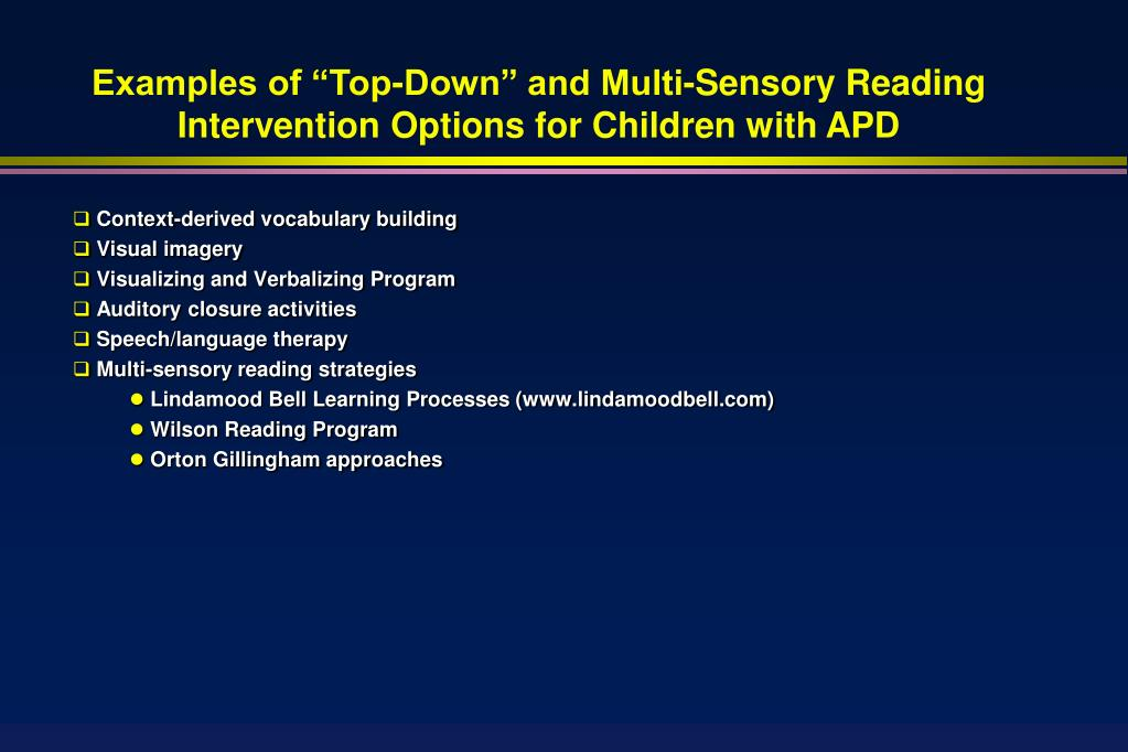 "Examples of ""Top-Down"" and Multi-Sensory Reading Intervention Options for Children with APD"