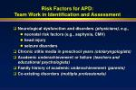 risk factors for apd team work in identification and assessment