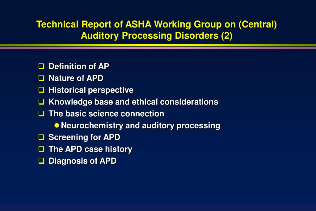 Technical Report of ASHA Working Group on (Central) Auditory Processing Disorders (2)