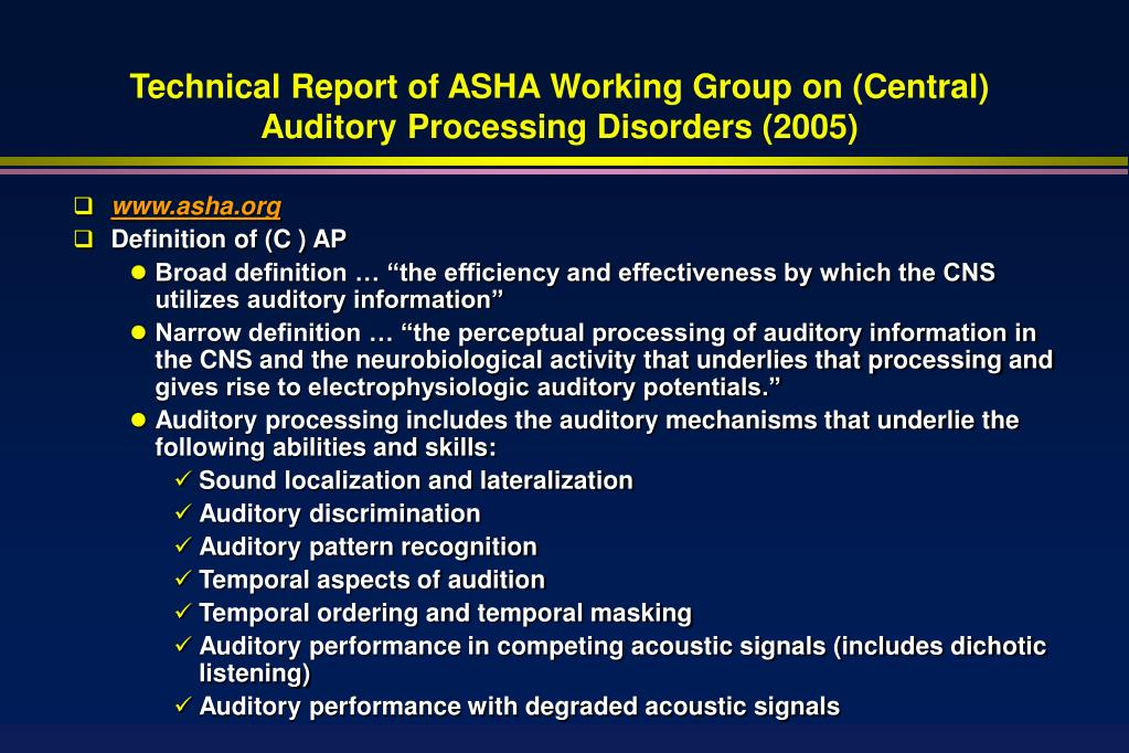 Technical Report of ASHA Working Group on (Central) Auditory Processing Disorders (2005)