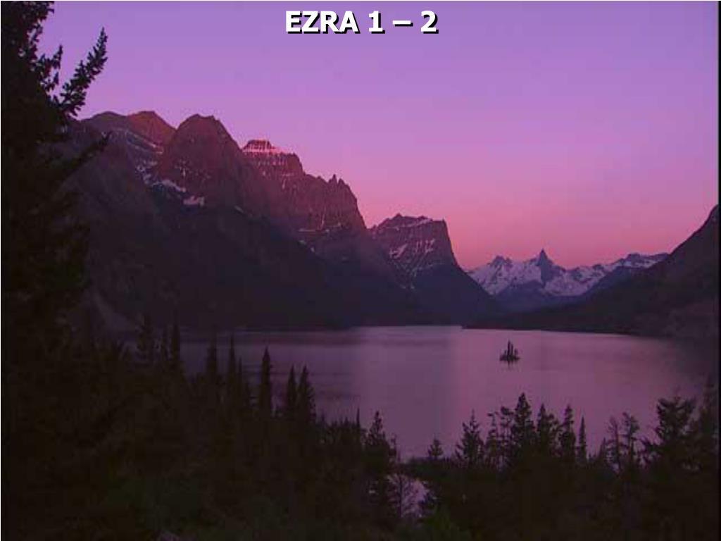 EZRA 1 – 2