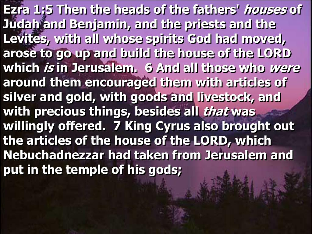 Ezra 1:5 Then the heads of the fathers'