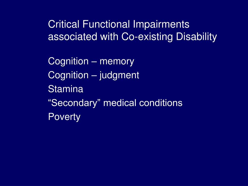 Critical Functional Impairments associated with Co-existing Disability