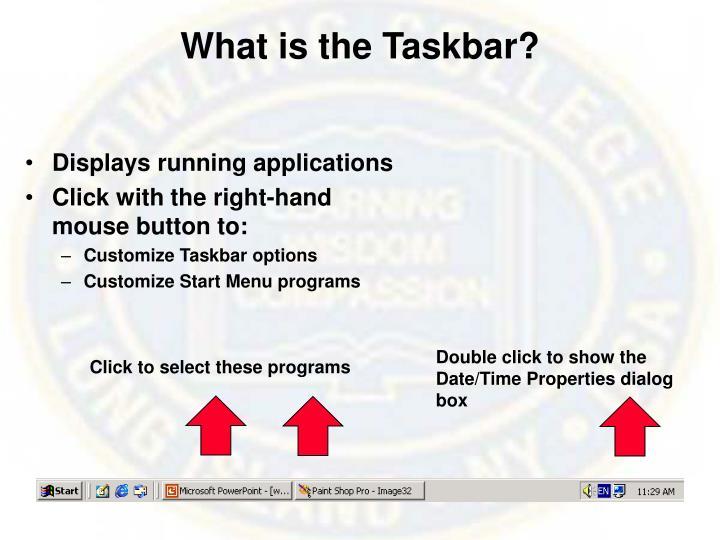 What is the Taskbar?