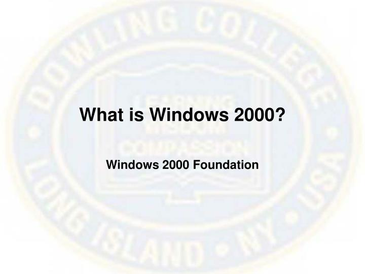 What is Windows 2000?