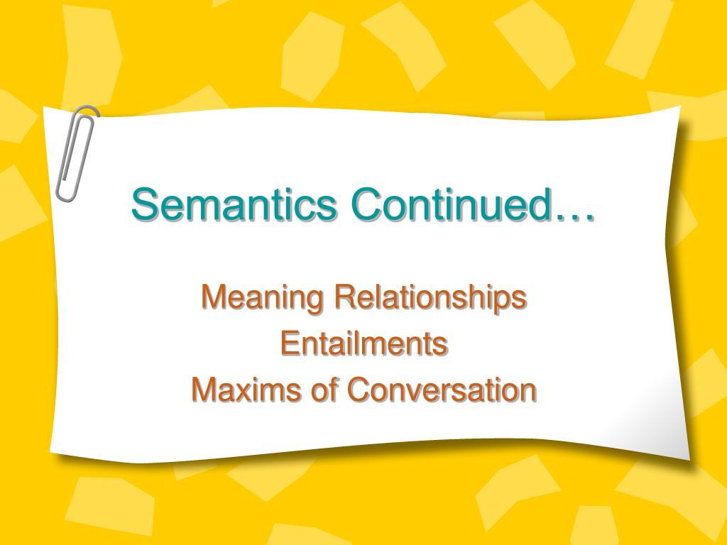 Semantics Continued…