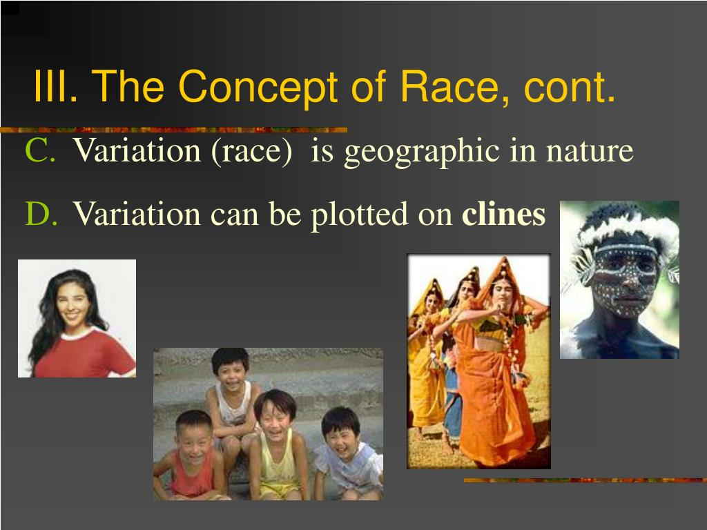 III. The Concept of Race, cont.