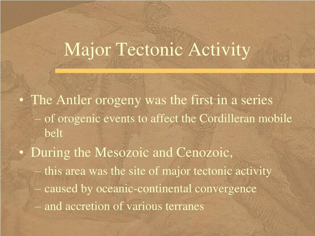 Major Tectonic Activity