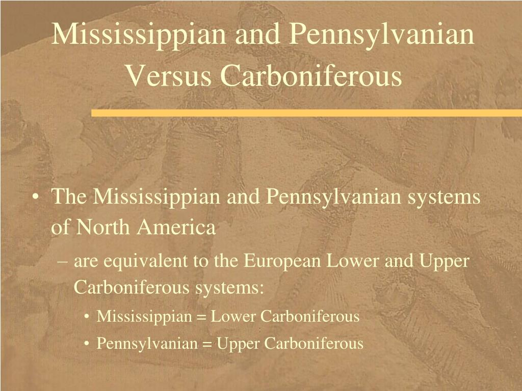 Mississippian and Pennsylvanian Versus Carboniferous
