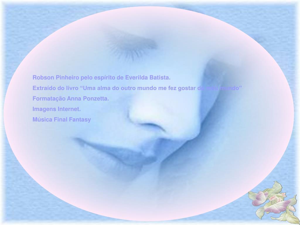 Robson Pinheiro pelo espírito de Everilda Batista.