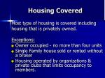 housing covered