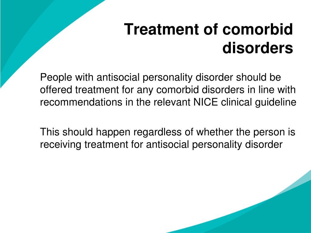 Treatment of comorbid disorders