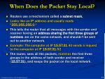 when does the packet stay local