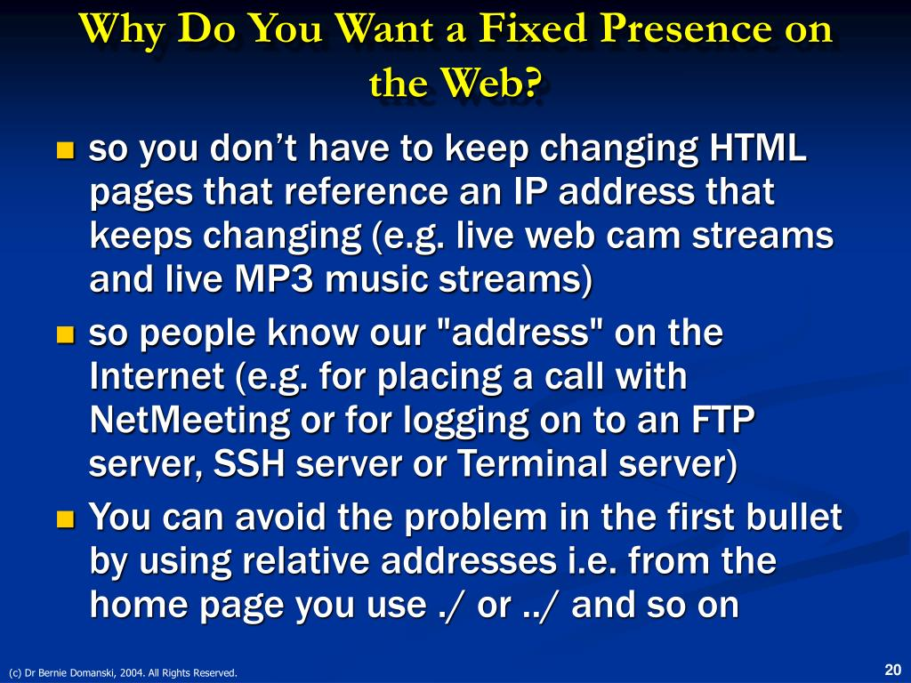 Why Do You Want a Fixed Presence on the Web?