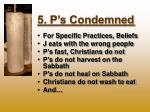 5 p s condemned