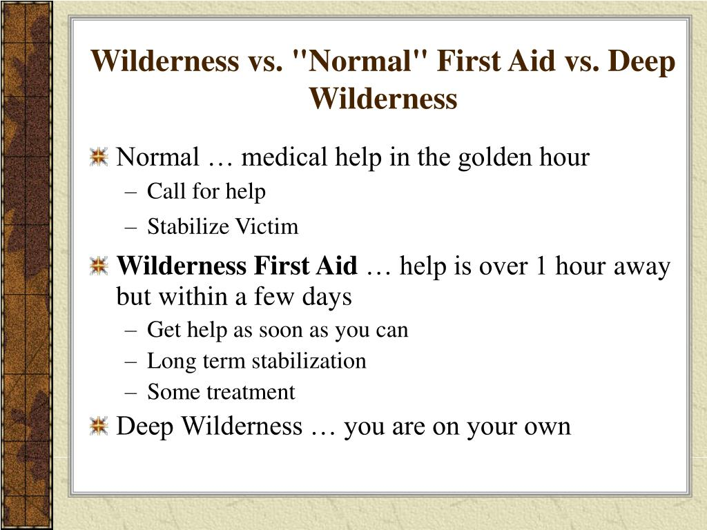 "Wilderness vs. ""Normal"" First Aid vs. Deep Wilderness"