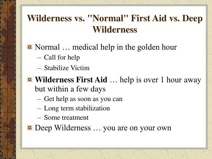 Wilderness vs normal first aid vs deep wilderness