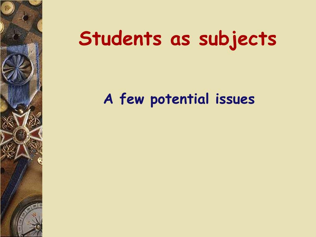 Students as subjects