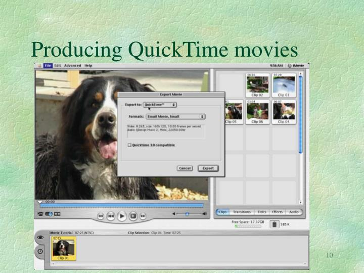 Producing QuickTime movies