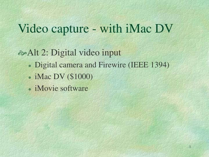 Video capture - with iMac DV