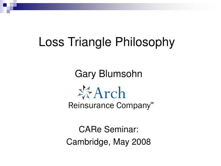 Loss triangle philosophy