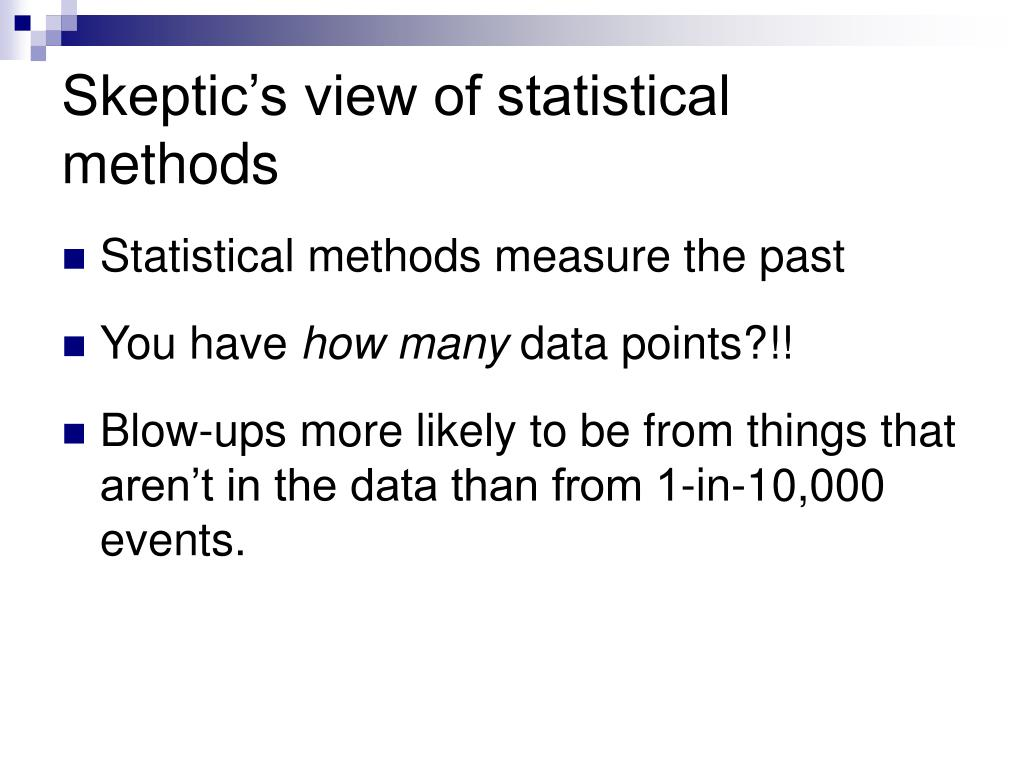 Skeptic's view of statistical methods