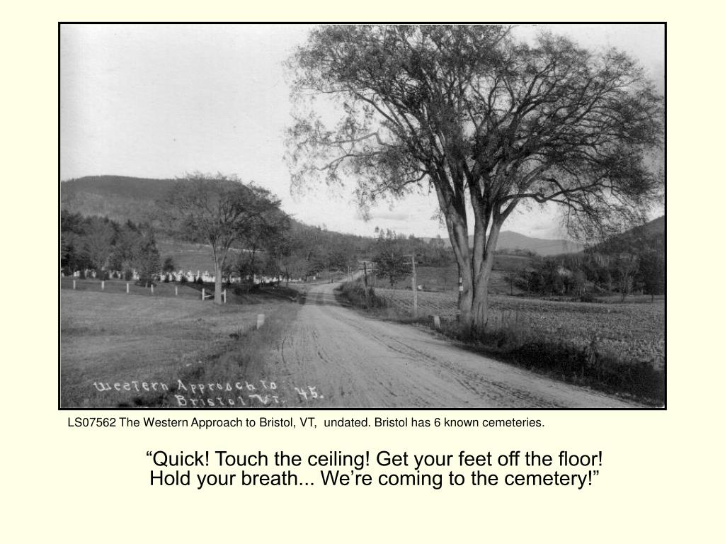"""""""Quick! Touch the ceiling! Get your feet off the floor! Hold your breath... We're coming to the cemetery!"""""""