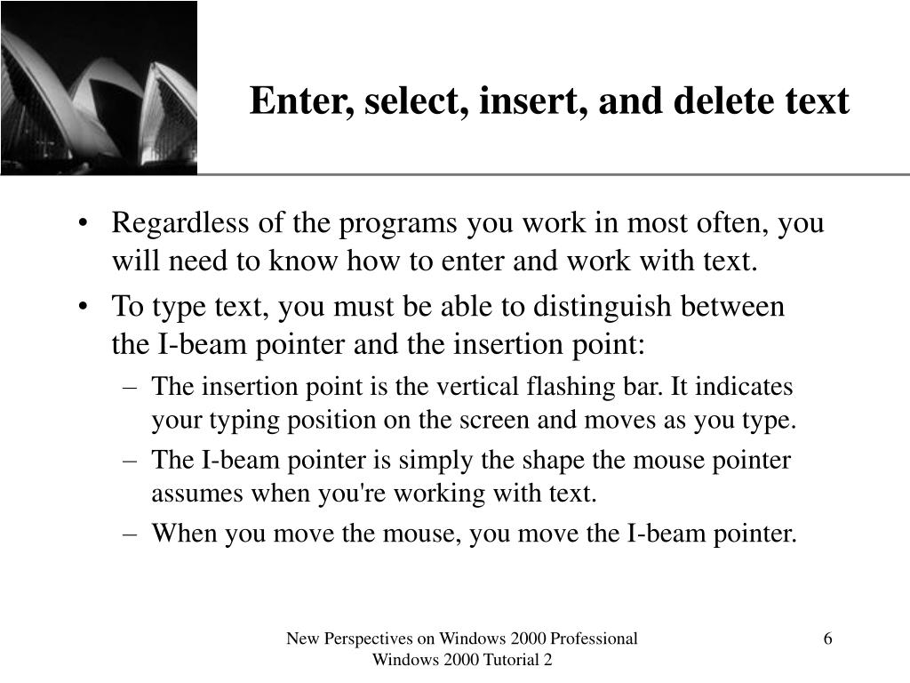 Enter, select, insert, and delete text