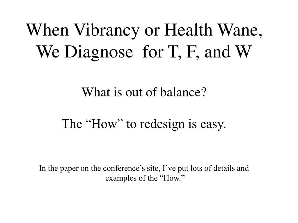 When Vibrancy or Health Wane,