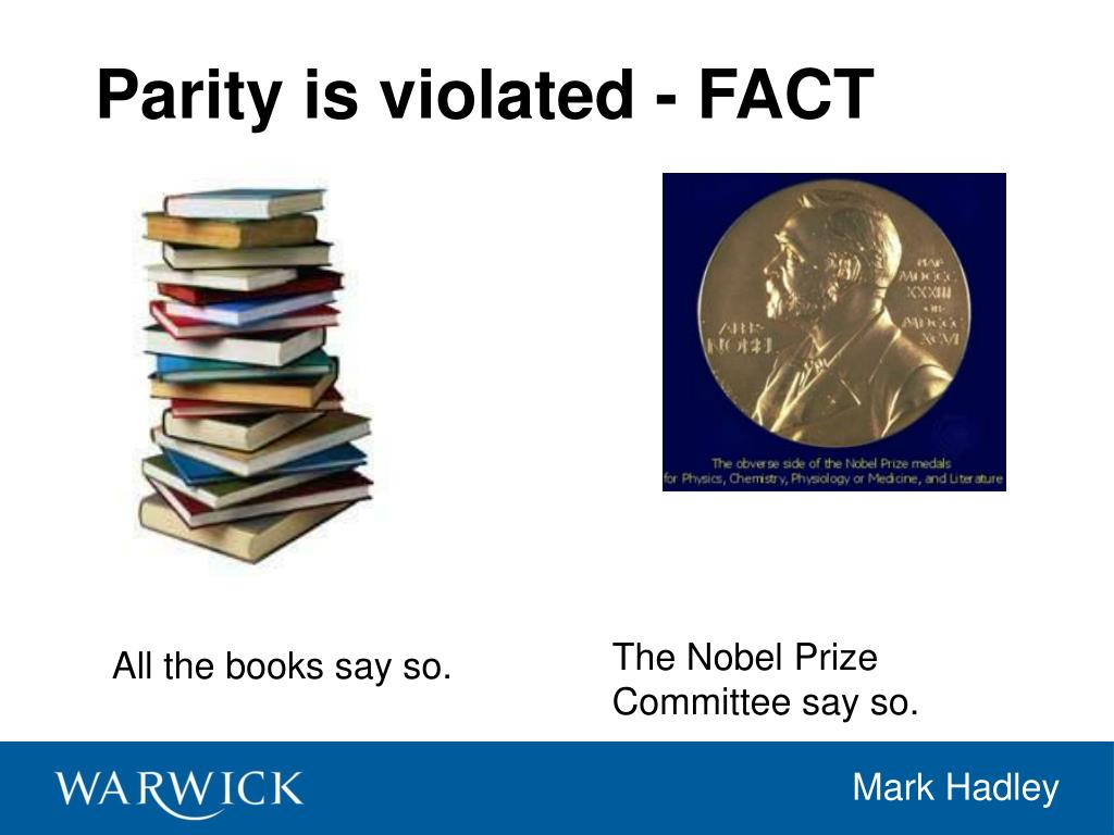 Parity is violated - FACT