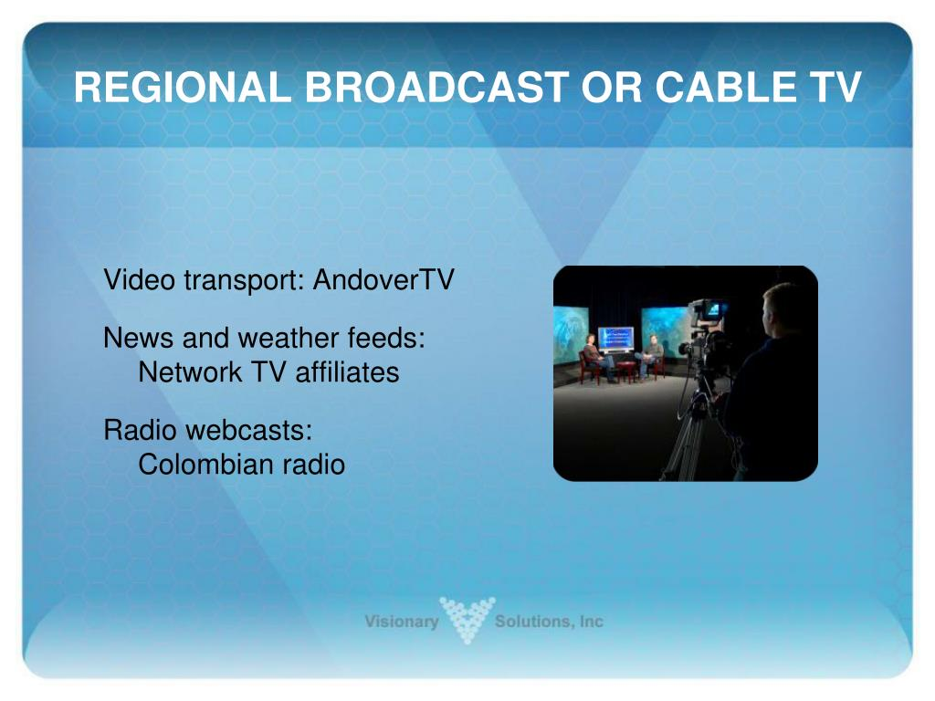 REGIONAL BROADCAST OR CABLE TV