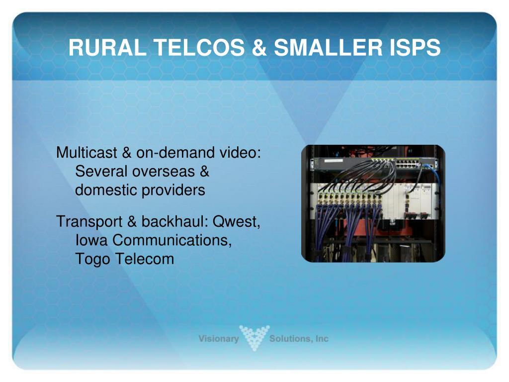 RURAL TELCOS & SMALLER ISPS