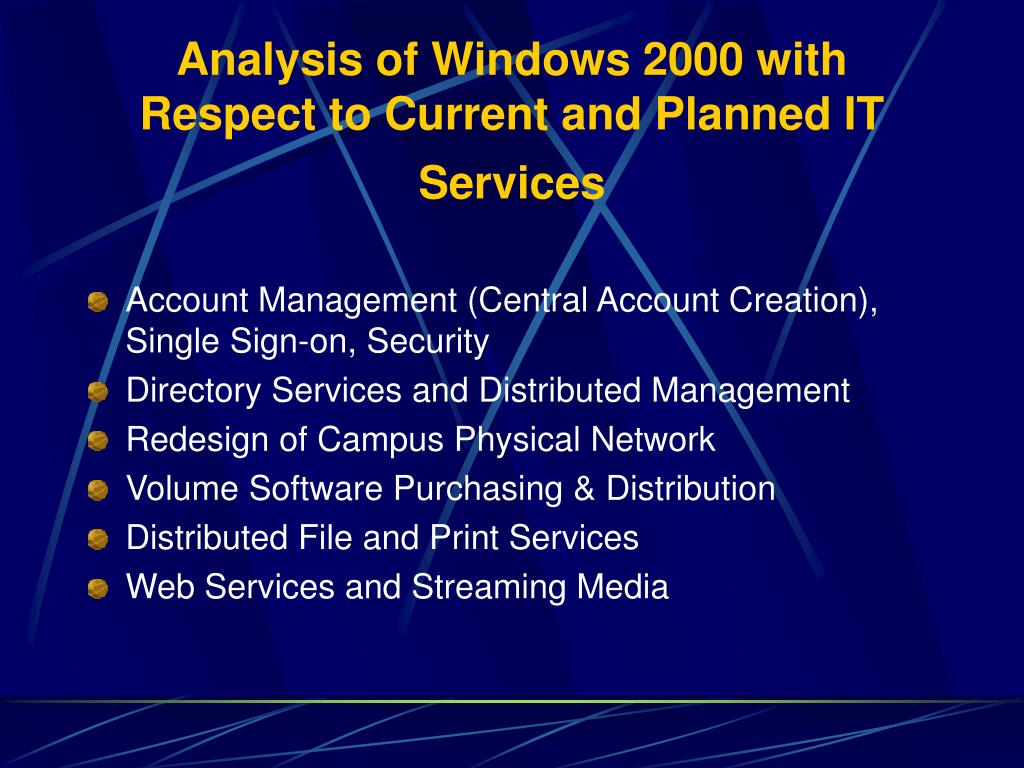 Analysis of Windows 2000 with Respect to Current and Planned IT Services