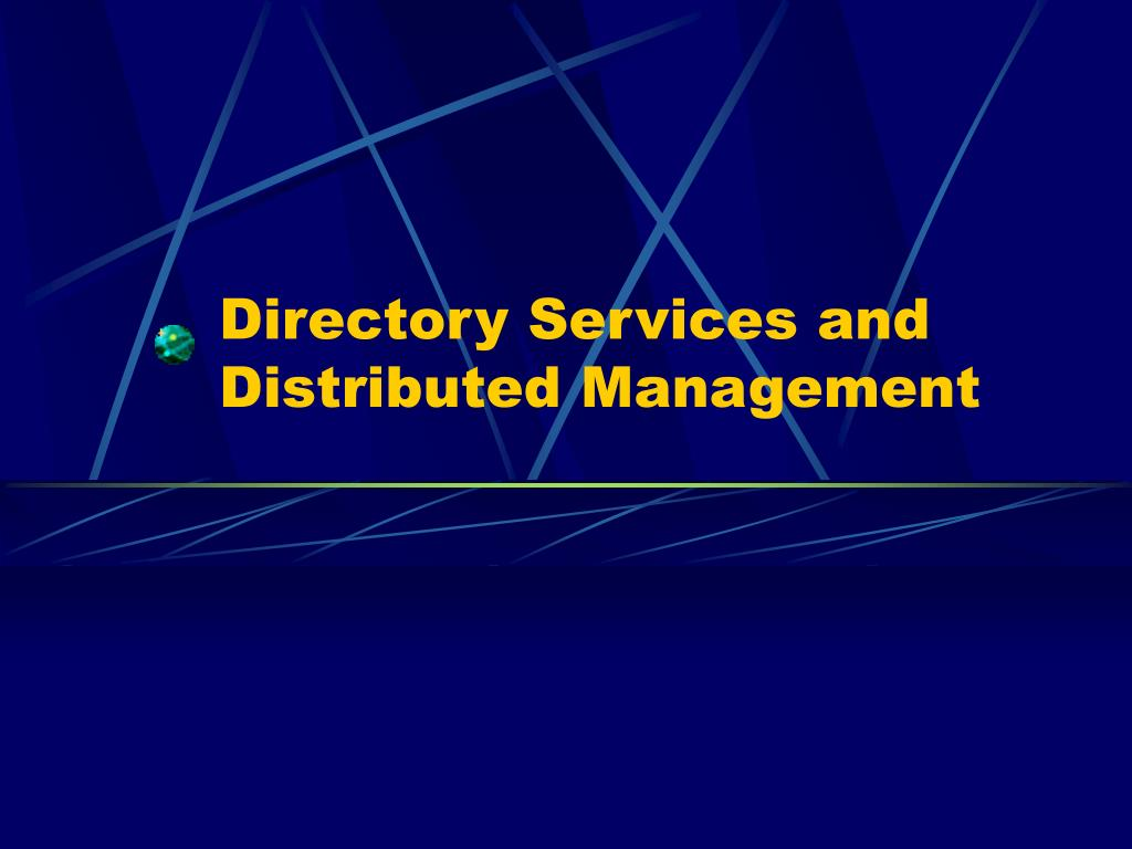 Directory Services and Distributed Management