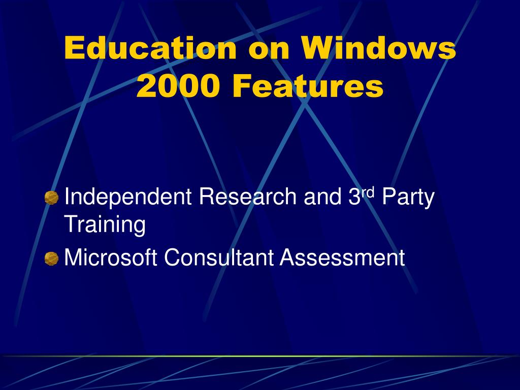 Education on Windows 2000 Features