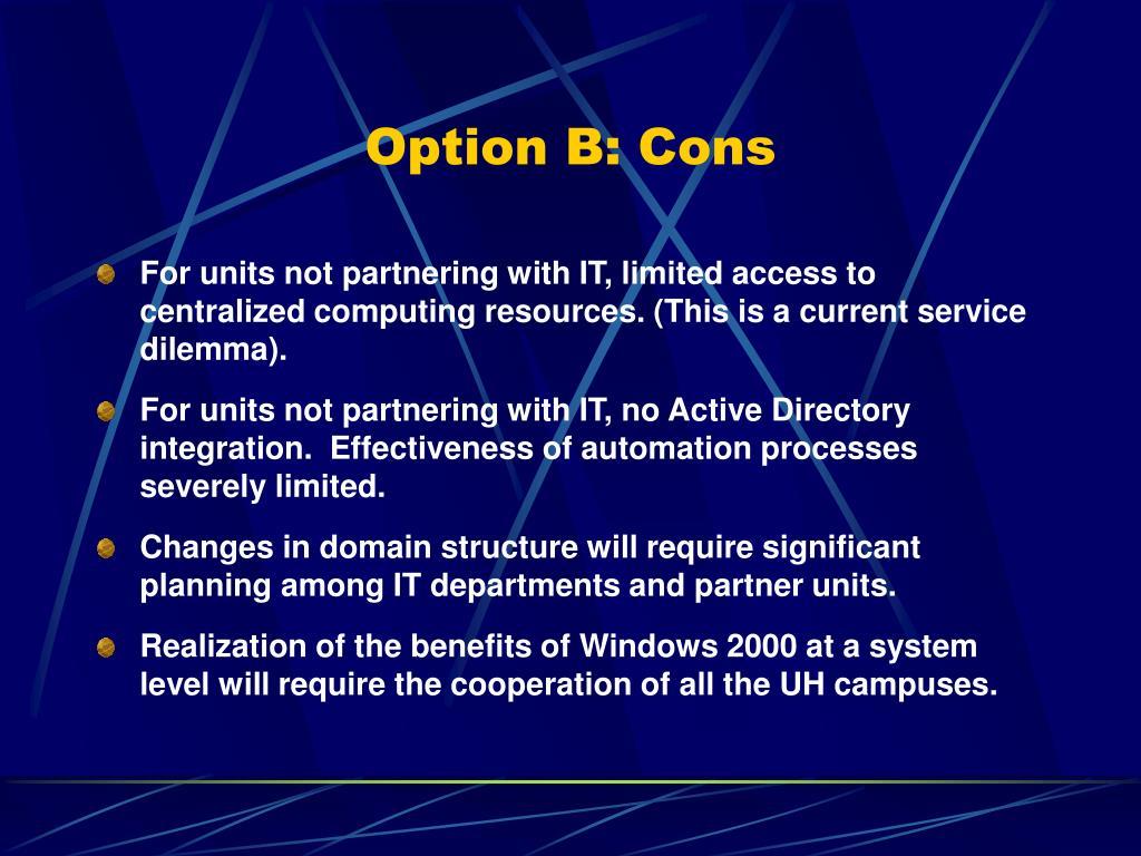 Option B: Cons